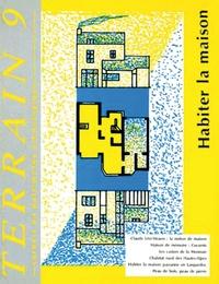 Isac Chiva - Terrain N° 9 Octobre 1987 : Habiter la maison.