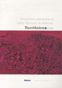 DATAR - Territoires 2040 N° 2 : Prospective périurbaine et autres fabriques de territoires.