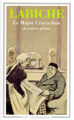 Eugène Labiche - Théâtre N°  1 : Le Major Cravachon et autres pièces.