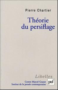 Pierre Chartier - Théorie du persiflage.