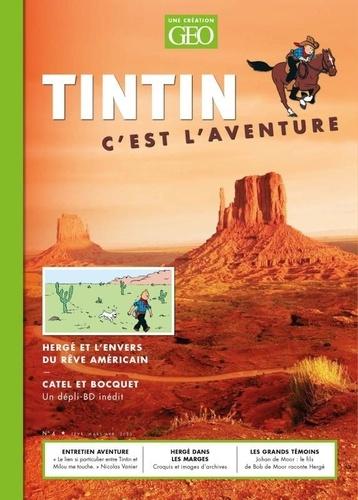 Tintin c'est l'aventure N° 4, février-mars-a Hergé et l'envers du rêve américain