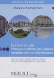 ODIT France - Tourisme en ville - Pratiques et attentes des visiteurs européens dans les villes françaises, CD-ROM.