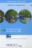 ODIT France - Tourisme fluvial en France 2006.