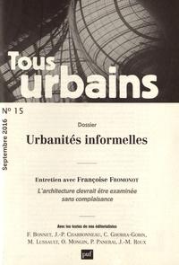 Frédéric Bonnet - Tous urbains N° 15, septembre 201 : Urbanités informelles.