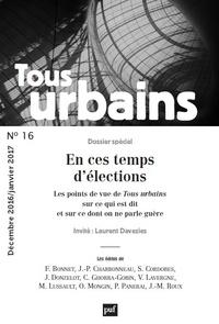 Philippe Panerai - Tous urbains N° 16, décembre 2016 : En ces temps d'élections.