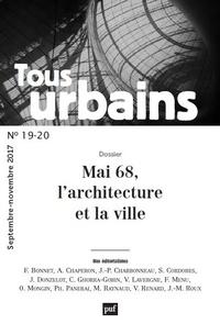 Philippe Panerai et Jacques Donzelot - Tous urbains N° 19-20, septembre- : Mai 68, l'architecture et la ville.