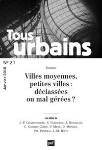 Philippe Panerai - Tous urbains N° 21, janvier 2018 : Villes moyennes, petites villes : déclassées ou mal gérées ?.