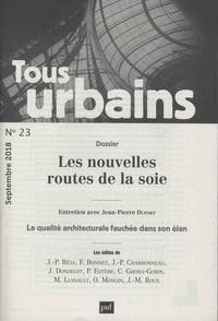 Philippe Panerai - Tous urbains N° 23, octobre 2018 : Les nouvelles routes de la soie.