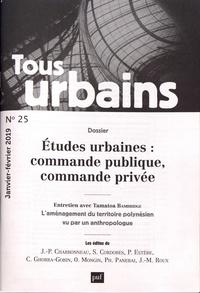 Philippe Panerai - Tous urbains N° 25, janvier-févri : Etudes urbaines : commande publique, commande privée.