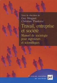 Guy Minguet et Christian Thuderoz - Travail, entreprise et société - Manuel de sociologie pour ingénieurs et scientifiques.