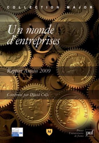 David Colle et Xavier Enselme - Un monde d'entreprises - Rapport Anteios 2009.