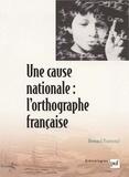 Bernard Traimond - Une cause nationale : l'orthographe française.