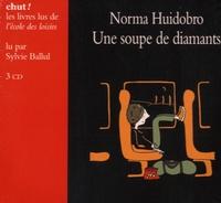 Norma Huidobro - Une soupe de diamants. 3 CD audio