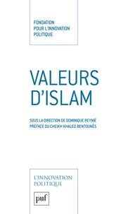 Dominique Reynié - Valeurs d'islam.