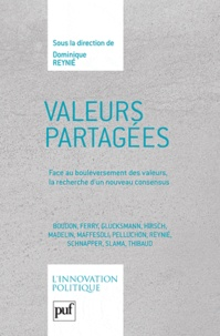 Dominique Reynié - Valeurs partagées - Face au bouleversement des valeurs, la recherche d'un nouveau consensus.