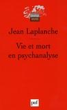 Jean Laplanche - Vie et mort en psychanalyse.