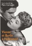 Marc Cerisuelo et Véronique Eleftériou-Perrin - Vienne et Berlin à Hollywood - Nouvelles approches.