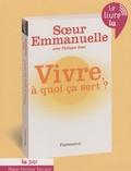 Soeur Emmanuelle - Vivre à quoi ça sert ? - 1 CD Mp3.