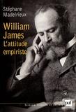 Stéphane Madelrieux - William James - L'attitude empiriste.