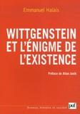 Emmanuel Halais - Wittgenstein et l'énigme de l'existence - La forme et l'expression.
