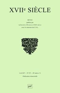 Gauthier Aubert et Stéphane Jettot - XVIIe siècle N° 275, avril-juin 2 : Raconter les révoltes et révolutions dans l'Europe du dix-septième siècle.