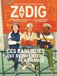 François Vey - Zadig N°11 : Ces banlieues qui réinventent la France.