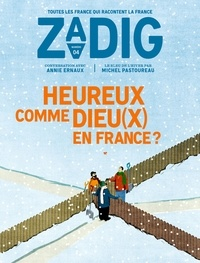 François Vey et Eric Fottorino - Zadig N° 4 : Heureux comme Dieu(x) en France ?.