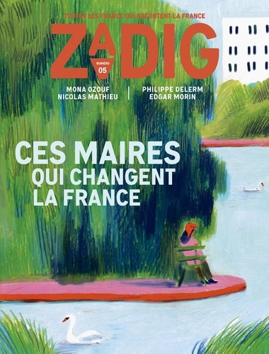 Zadig N° 5 Ces maires qui changent la France