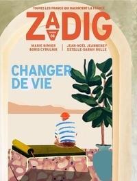 François Vey - Zadig N° 7 : Changer de vie.