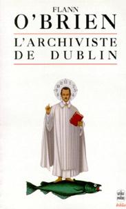 Flann O'Brien - L'archiviste de Dublin.