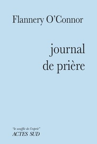 Flannery O'Connor - Journal de prière.