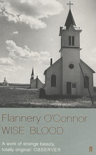 Flannery O'Connor - Wise Blood.