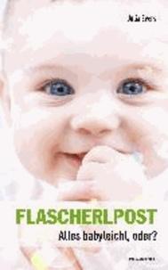 Flascherlpost - Alles babyleicht, oder?.