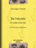 Flasschœn et Georges Ohnet - Six heures : La Salle d'armes - Les Minutes parisiennes.