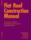 Flat Roof Construction Manual - Materials. Design. Applications.