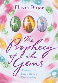 Flavia Bujor - The Prophecy of the Gems.