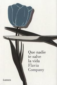 Flavia Company - Que nadie te salve la vida.