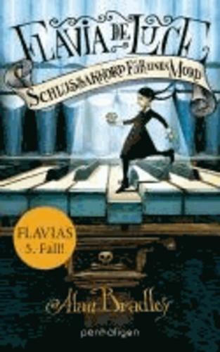 Flavia de Luce 5 - Schlussakkord für einen Mord.