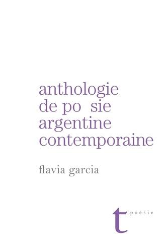 Flavia Garcia - Anthologie de poésie argentine contemporaine.