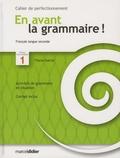 Flavia Garcia - En avant la grammaire ! Français langue seconde, niveau intermédiaire 1 - Cahier de perfectionnement.