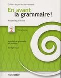 Flavia Garcia - En avant la grammaire ! Français langue seconde, niveau intermédiaire 2 - Cahier de perfectionnement.