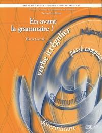 Flavia Garcia - Français langue seconde En avant la grammaire ! - Niveau débutant Cahier d'activité de grammaire en situation.
