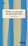 Flavia Garcia et  Mémoire d'encrier - Partir ou mourir un peu plus loin.