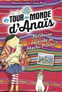 Flavia Lins e Silva - Le tour du monde d'Anaïs, Tome 04 - À l'assaut du Machu Picchu !.