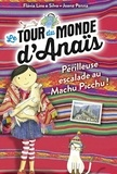 Joana Penna et Flavia Linse Silva - Le tour du monde d'Anaïs, T4 - Périlleuse escalade au Machu Picchu !.
