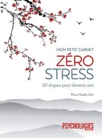 Flavia Mazelin Salvi - Mon petit carnet zéro stress - 20 étapes pour devenir zen.