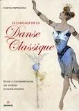 Flavia Pappacena - Le langage de la danse classique - Guide à l'interprétation des sources iconographiques.