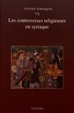 Flavia Ruani - Les controverses religieuses en syriaque.