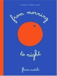 Flavia Ruotolo - From morning to night.