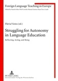 Flavia Vieira - Struggling for Autonomy in Language Education - Reflecting, Acting, and Being.